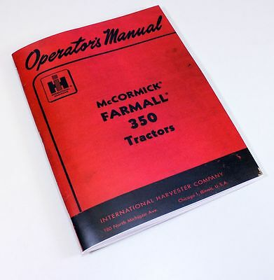 McCORMICK IHC FARMALL 350 GAS TRACTOR OWNERS OPERATORS MANUAL INTERNATIONAL