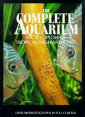 The Complete Aquarium Encylopaedia of Tropical Freshwater Fish Paperback Book