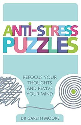 Anti-Stress Puzzles: Refocus Your Thoughts and Revive Your M... by Moore, Gareth