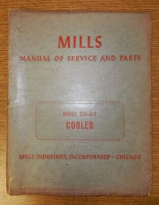 Mills Manual of Service and Parts Model 120-B-2 Cooler