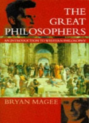 The Great Philosophers: An Introduction to Western Philosophy (Oxford paperback