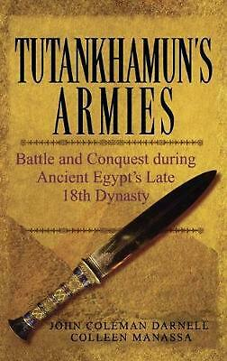 Tutankhamun's Armies: Battle and Conquest During Ancient Egypt's Late Eighteenth