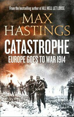Catastrophe: Europe Goes to War 1914, Hastings, Max Book The Cheap Fast Free