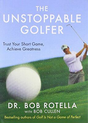 The Unstoppable Golfer by Rotella, Dr. Bob Book The Cheap Fast Free Post