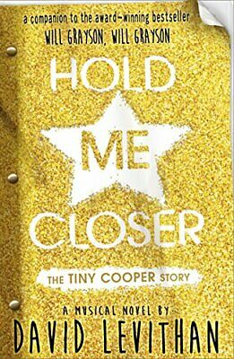 Hold Me Closer: The Tiny Cooper Story by Levithan, David Book The Cheap Fast