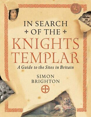In Search of the Knights Templar: A Guide to the Sites in ... by Brighton, Simon