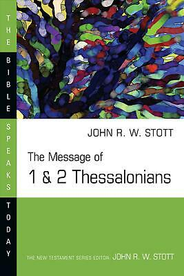 The Message of 1 & 2 Thessalonians by John R.W. Stott Paperback Book (English)