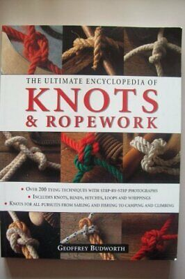 Ultimate Encyclopedia of Knots & Ropework by Budworth, Geoffrey Book The Cheap