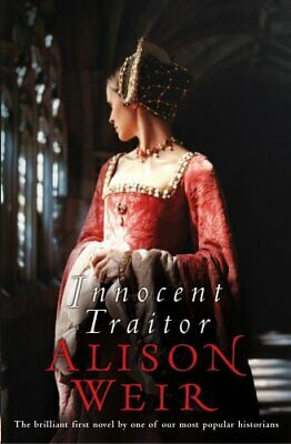 Innocent Traitor by Weir, Alison Hardback Book The Cheap Fast Free Post