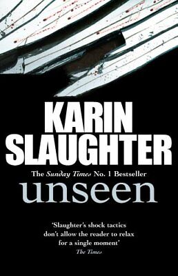 Unseen (Georgia) by Slaughter, Karin Book The Cheap Fast Free Post
