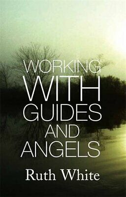 Working With Guides And Angels by White, Ruth Paperback Book The Cheap Fast Free