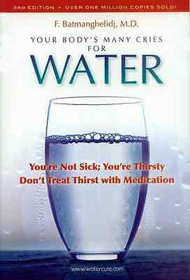 Your Body's Many Cries for Water: You're Not Sick; You' - Paperback NEW F Batman