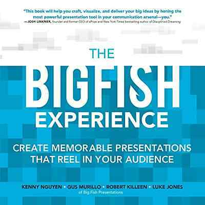 The Big Fish Experience: Create Memorable Presentations - Nguyen (Author) NEW Pa