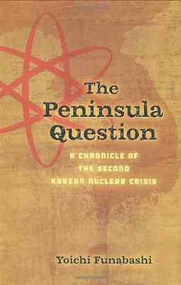 The Peninsula Question: The Second Korean Nuclear Crisi - Hardcover NEW Funabash