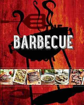 The Barbecue Book: Awesome Recipes to Fire Up Your Barb - Hardcover NEW  2015-04