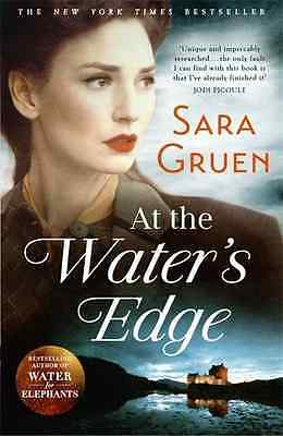 At The Water's Edge - Paperback NEW Sara Gruen(Auth 2016-02-11