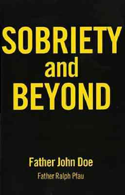 Sobriety and Beyond - Paperback NEW Doe, Father Joh 2013-02-28
