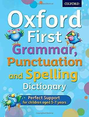 Oxford First Grammar, Punctuation and Spelling Dictiona - Paperback NEW Jenny Ro