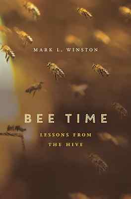 Bee Time: Lessons from the Hive - Hardcover NEW Mark L. Winston 2014-10-03