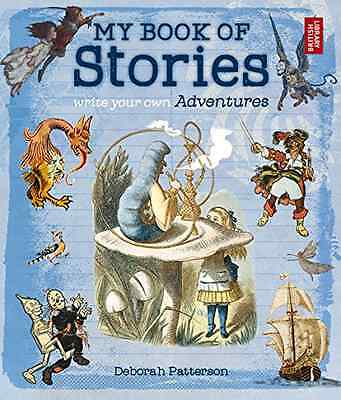 My Book of Stories: Write Your Own Adventures - Paperback NEW Deborah Patters 20