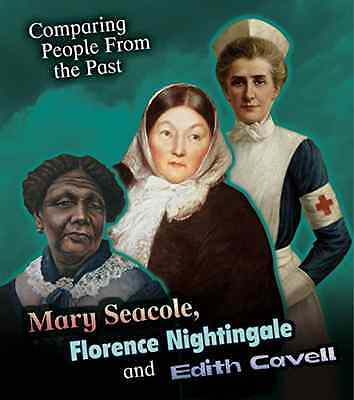 Mary Seacole, Florence Nightingale and Edith Cavell (Co - Paperback NEW Nick Hun