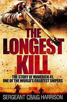 The Longest Kill: The Story of Maverick 41, One of the  - Hardcover NEW Craig Ha