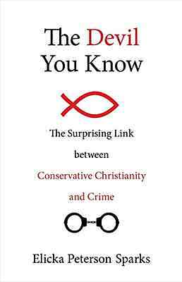 The Devil You Know: The Surprising Link Between Conserv - Hardcover NEW Elicka P