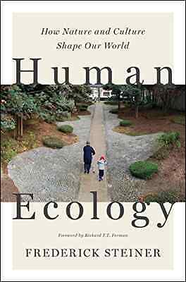 Human Ecology: How Nature and Culture Shape Our World - Paperback NEW Frederick