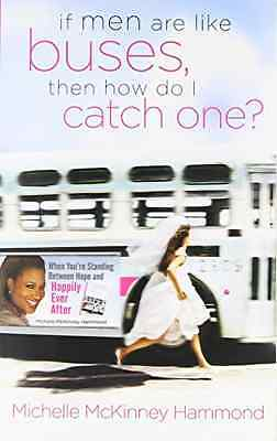 If Men are Like Buses, Then How Do I Catch One?: When Y - Paperback NEW Michelle