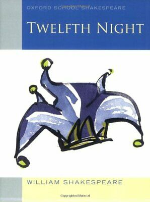 Oxford School Shakespeare: Twelfth Night by Shakespeare, William Paperback Book