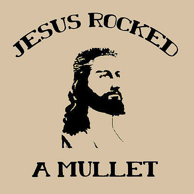 Jesus Rocked a mullet T Shirt Holy land haircut Redneck son of God