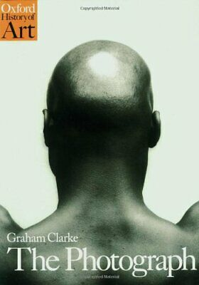 The Photograph: A Visual and Cultural History (Ox... by Clarke, Graham Paperback