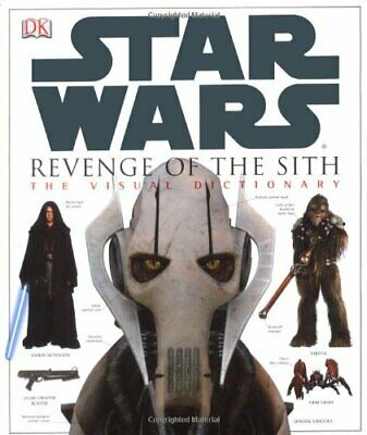Revenge Of The Sith - Star Wars Episode 3 Visual Dict... by Luceno, Jim Hardback