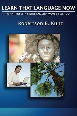 What Rosetta Stone English Won't Tell You - Learn That Language Now 112 pages