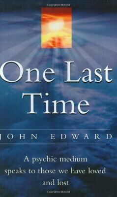 One Last Time: A psychic medium speaks to those we ... by Edward, John Paperback
