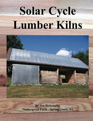 Solar Cycle Lumber Kilns Use locally grown and manufactured wood products to bu