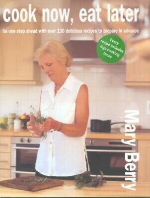 Cook Now, Eat Later by Berry, Mary Hardback Book The Cheap Fast Free Post