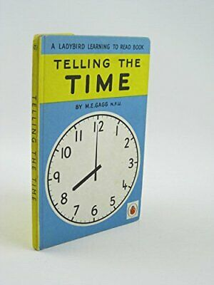 Telling the Time (Ladybird learning to read books) by Gagg, M.E. Hardback Book