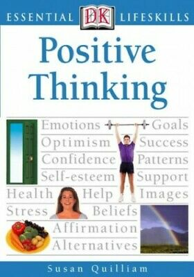 Positive Thinking (Essential Lifeskills) by Quilliam, Susan Paperback Book The