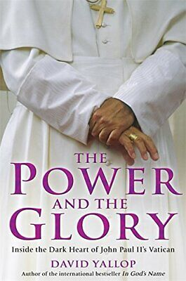 The Power and The Glory: Inside the Dark Heart of J... by Yallop, David Hardback