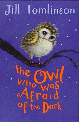 The Owl Who Was Afraid of the Dark (Jill Tomlinson's Favourite Animal Tales) New