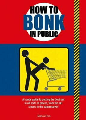 How to Bonk in Public by Enzo Book The Cheap Fast Free Post