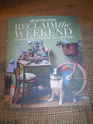 Country Living Magazine.50 Ways,idea's To Reclaim The Weekend.