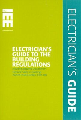 Electrician's Guide to the Building Regulations (Approved Document ... Paperback