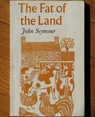 The Fat of the Land by Seymour, John Paperback Book The Cheap Fast Free Post
