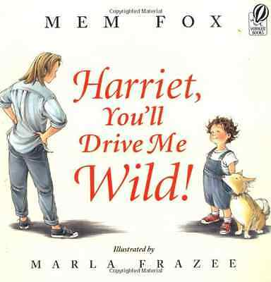 Harriet, You'll Drive Me Wild! - Paperback NEW Fox, Mem 2003-05