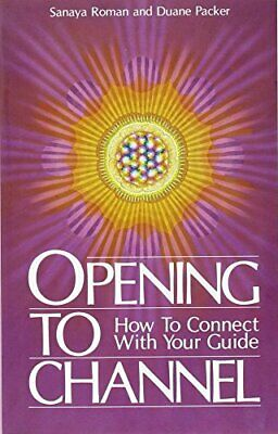 Opening to Channel: How to Connect with Your Guide... by Packer, Duane Paperback