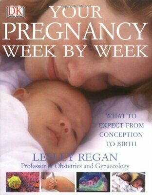 Your Pregnancy Week by Week by Regan, Lesley Hardback Book The Cheap Fast Free