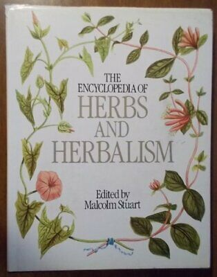 The Encyclopedia of Herbs and Herbalism by Stuart, Malcolm (Ed) Book The Cheap