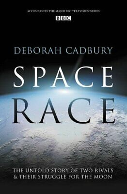 Space Race: The Untold Story of Two Rivals and T... by Cadbury, Deborah Hardback